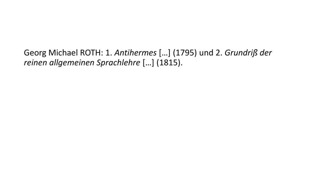 Georg Michael ROTH: 1. Antihermes […] (1795) und 2